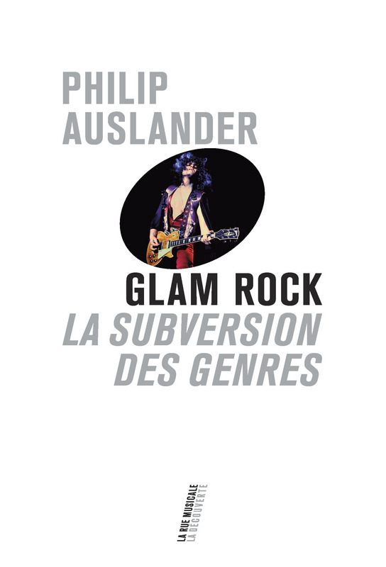 Philip Auslander - Glam rock, la subversion des genres